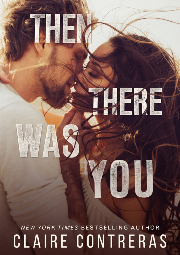 Then There Was You – Chapter One